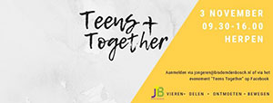 zaterdag 3 november - Jong Bisdom Den Bosch - Teens Together
